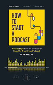 True Crime Podcast Charts How To Start A Podcast Practical Tips From The Producer Of Casefile True Crime Podcast