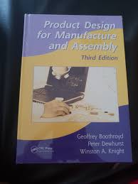 Product Design For Manufacture And Assembly Boothroyd Product Design For Manufacture And Assembly Books