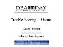 Troubleshooting 11i issues Adam Janbolat - ppt download