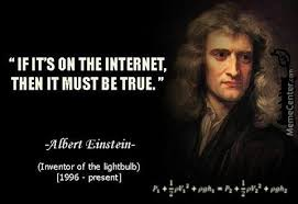 Internet Quotes Gorgeous Never Trust Einstein's Quotes On The Internet Abraham Lincoln