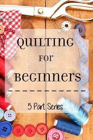 Quilting for Beginners – 5 Part Series   Tutorials, Sewing ... & Quilting for Beginners – 5 Part Series Adamdwight.com
