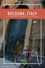 best bologna travel images bologna a photo essay that provides a flavor of the wonderful city of bologna