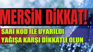 Son Dakika: Mersin sarı kod ile uyarıldı çok kuvvetli yağış bekleniyor - Mersin  Haberler 33 Güncel