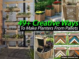 49+ Creative Ways To Make Planters From Pallets