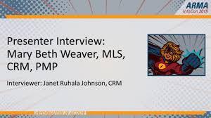 ARMA InfoCon 2019 Presenter Interview: Mary Beth Weaver - YouTube