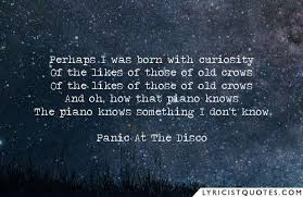 Panic At The Disco Quotes Fascinating Popular Panic At The Disco Quotes And Lyrics 48 QuotesNew