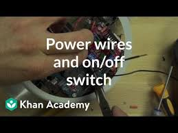 power wires and on off switch video khan academy