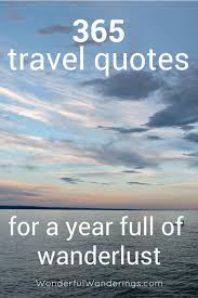 365 Awesome Travel Quotes For A Year Full Of Wanderlust