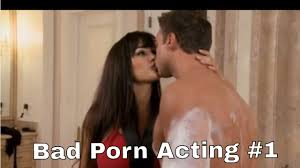 Bad porn acting 1 This isn t a Beach YouTube