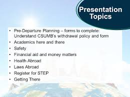 education abroad orientation fall ay goals of this presentation  3 pre departure