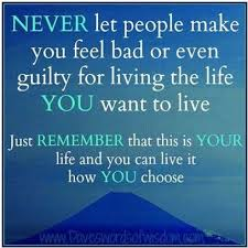 Live Your Life For Yourself Quotes