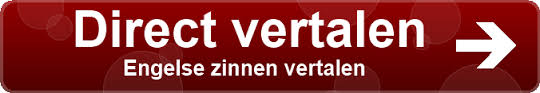 vertalen engels naar nederlands zinnen