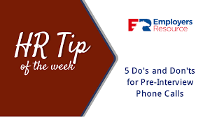 The Do S And Don Ts Of An Interview 5 Dos And Donts For Pre Interview Phone Calls Employers