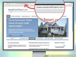Free Company Report 3 Ways To Get Your Credit Report For Free Wikihow