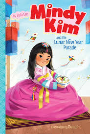 Mindy Kim and the Lunar New Year Parade | Book by Lyla Lee, Dung Ho |  Official Publisher Page