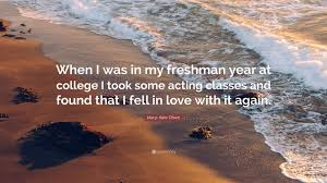 Mary Kate Olsen Quote When I Was In My Freshman Year At College I