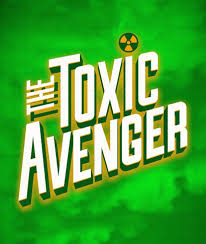Theatre Review The Toxic Avenger With Second Generation