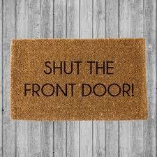 front door matSHUT THE FRONT DOOR DOORMAT  Coco Doormats  Modern  Elegant