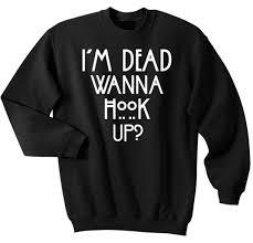 hey i'm tate i'm dead wanna hook up shirt