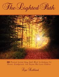 Along The Lighted Path The Lighted Path 101 Practical Lessons Using Gods Word As