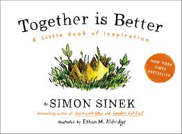 Together Is Better A Little Book Of Inspiration Simon Sinek