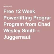free 12 week powerlifting program from chad wesley smith juggernaut