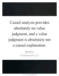 Causal Analysis Causal Analysis Provides Absolutely No Value Judgment And A