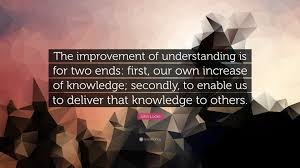 john locke quote the improvement of understanding is for two john locke quote the improvement of understanding is for two ends first