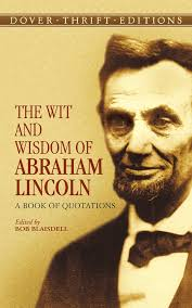 Quotes By Abraham Lincoln Unique The Wit And Wisdom Of Abraham Lincoln A Book Of Quotations Dover