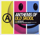 Anthems of Old Skool