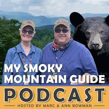 My Smoky Mountain Guide Hosted by Marc & Ann Bowman