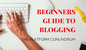 Create Your Own Blog Beginners Guide To Blogging Which Platform To Choose
