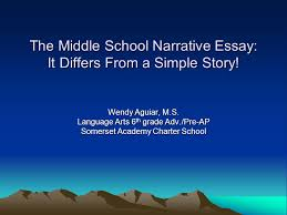 the middle school narrative essay it differs from a simple story the middle school narrative essay it differs from a simple story