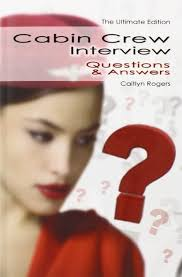 cabin crew interview questions answers the ultitimate edition cabin crew interview questions answers the ultitimate edition caitlyn rogers 9780956073563 com books