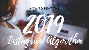 How To Beat The 2019 Instagram Algorithm - The Lovely Escapist