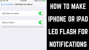 Make Light Flash On Iphone When Phone Rings How To Make Iphone Or Ipad Led Flash For Notifications