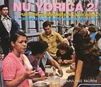 Nu Yorica 2!: Further Adventures in Latin Music Chango in the New World
