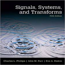 Signals And Systems Oppenheim Solutions Signals Systems And Transforms 5th Edition By Phillips Parr