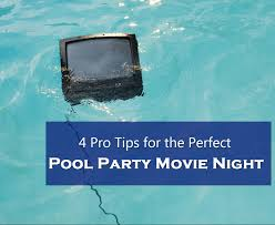 4 Pro Tips for the Perfect Pool Party Movie Night Blue Haven Pools