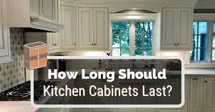 how long should kitchen cabinets last