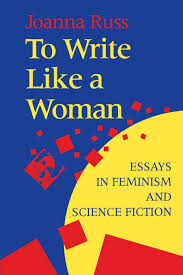 com to write like a w essays in feminism and science com to write like a w essays in feminism and science fiction 9780253209832 joanna russ books