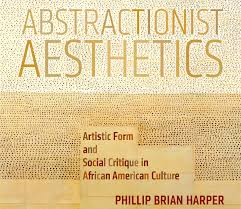 beyond real ism review of abstractionist aesthetics artistic  beyond real ism review of abstractionist aesthetics artistic form social critique in african american culture