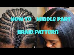 Middle Part Braid Pattern Simple Basic Full Weave Installation Intersecting Braid Pattern Part I