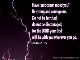 Be Strong And Courageous Quotes Classy Have I Not Commanded You Be Strong And Courageous Do Not Be