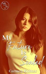 My Future Is Sealed (Sealed With a Kiss Book 3) (English Edition ...
