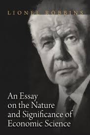 an essay on the nature and significance of economic science an essay on the nature and significance of economic science by lionel robbins