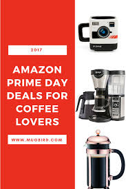 Coffee Machine Deals Amazon Prime Day Deals For Coffee Lovers Mugbird