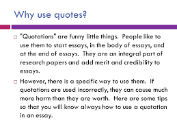 how to effectively and correctly use quotes in your writing  why use quotes