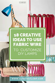 18 Creative Ideas To Use Fabric Wire For Diy Lamps I Like That Lamp