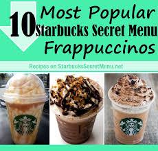 starbucks secret menu. Beautiful Menu 10 Most Popular Starbucks Secret Menu Frappuccinos And